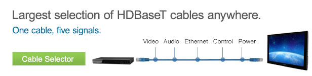 Largest selection of HDBaseT cables anywhere.