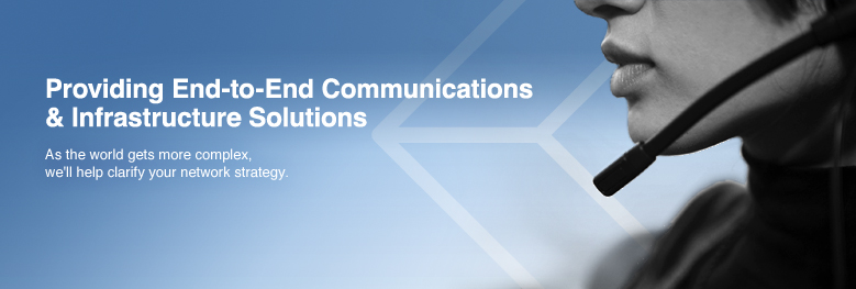 Providing end-to-end communications and infrastructure solutions