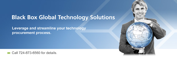 Black Box Global Technology Solutions. Leverage and streamline your technology procurement process.