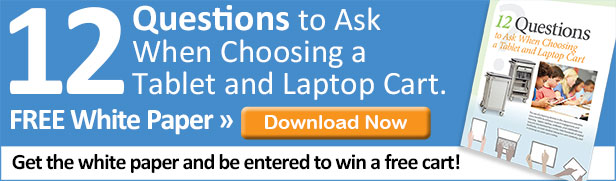 12 Questions to Ask When Choosing a Tablet and Laptop Cart. FREE White Paper.